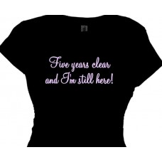 5 Years Clear And I'm Still Here - Walk for the Cure Tee